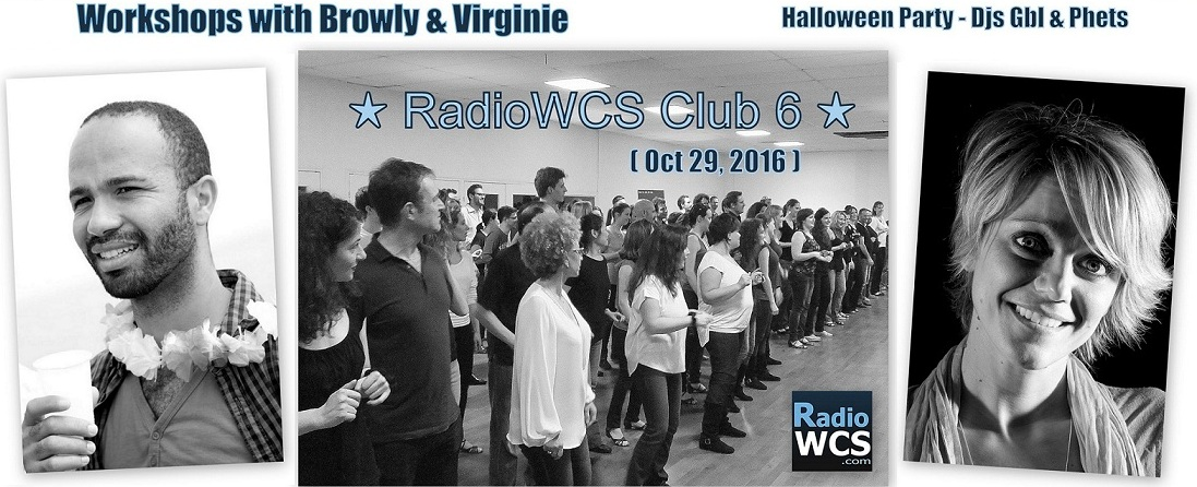 29th of october 2016: Radio WCS Club 6 – Workshops Browly Et Virginie